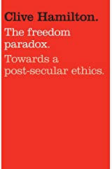 Freedom Paradox: Towards a post-secular ethics Kindle Edition