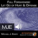 Full Forgiveness App: Learn How to Let Go of Hurt - NLP and Self-Hypnosis App