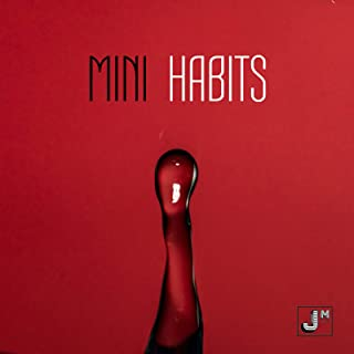 Mini Habits: Smaller Habits, Greater Performance (English Edition)