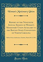 Report of the Ninetieth Annual Session of Woman's Missionary Union Auxiliary to the Baptist State Convention of North Caro...