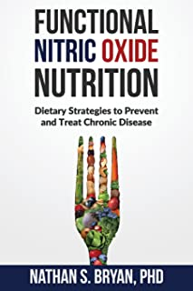 Functional Nitric Oxide Nutrition: Dietary Strategies to Prevent and Treat Chronic Disease