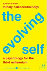 The Evolving Self: Psychology for the Third Millennium, A (Harper Perennial Modern Classics) (English Edition) eBook Kindle