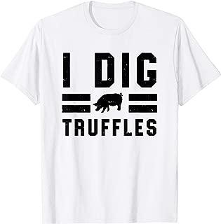 I Dig Truffles Funny Pig Mushroom Hunter Gift T-Shirt