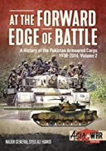 At The Forward Edge of Battle, Volume 2: A History of the Pakistan Armoured Corps (Asia@War)