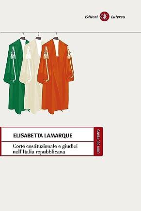 Corte costituzionale e giudici nellItalia repubblicana (Libri del tempo Vol. 465)