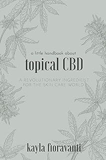 A Little Handbook about Topical CBD: A Revolutionary