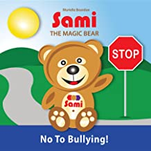 SAMI THE MAGIC BEAR: No To Bullying!: (Full-Color Edition)