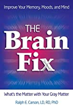 The Brain Fix: What's the Matter with Your Gray Matter: Improve Your Memory, Moods, and Mind