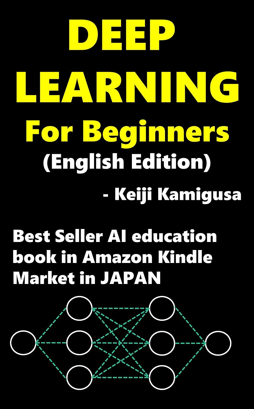新鮮な候補者発明Deep Learning For Beginners: A Comprehensive Guide of Deep Learning for Beginners (English Edition)