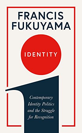 Identity: Contemporary Identity Politics and the Struggle for Recognition (English Edition)