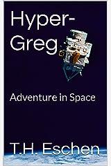 Hyper-Greg: Adventure in Space (century 27 Book 1) (English Edition) Kindle Ausgabe