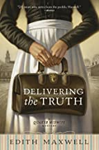 Delivering the Truth (A Quaker Midwife Mystery Book 1)