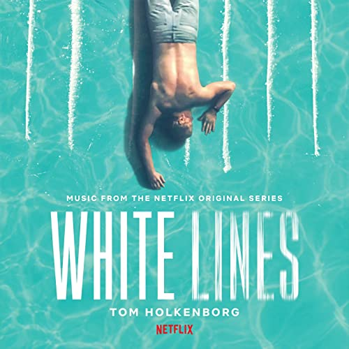 White Lines (Music from the Netflix Original Series) by Tom Holkenborg on  Amazon Music - Amazon.com