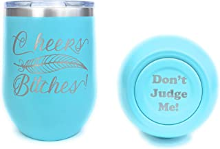 Insulated Wine Tumbler, Stemless Wine Tumbler, Laser Engraved, Funny, Cheers Bitches, Insulated, with Lid, Stainless Steel (Teal)