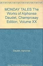 MONDAY TALES The Works of Alphonse Daudet, Champrosay Edition, Volume XX