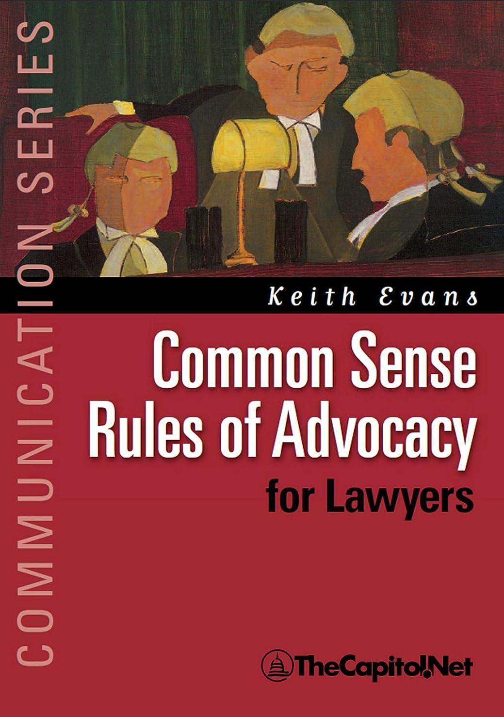 モートミサイル爆発Common Sense Rules of Advocacy for Lawyers: A Practical Guide for Anyone Who Wants to Be a Better Advocate (English Edition)