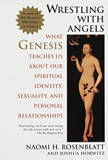Wrestling With Angels: What Genesis Teaches Us About Our Spiritual Identity, Sexuality and Personal Relationships