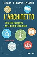 L'architetto - II edizione: Sette sfide manageriali per la crescita professionale (Italian Edition)