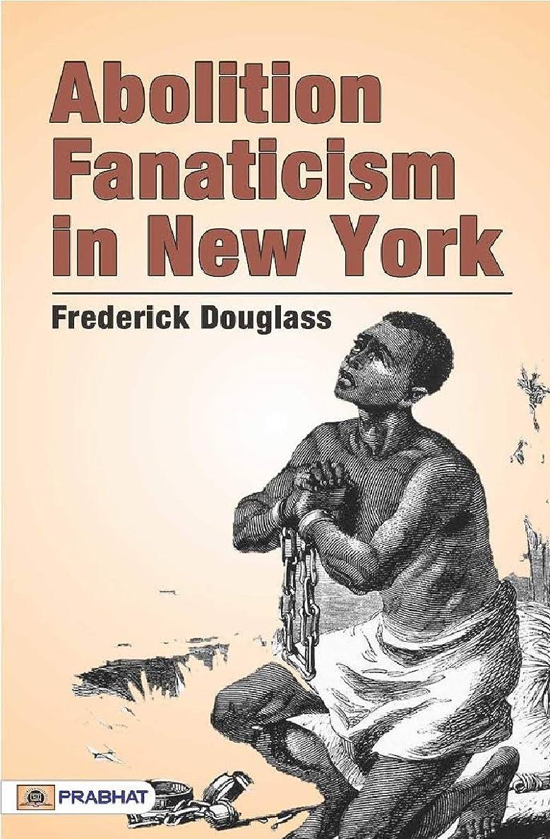 忠実に解釈動力学Abolition Fanaticism in New York (English Edition)