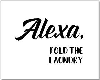 Alexa Sign - Alexa Fold The Laundry Art Print - Laundry Room Wall Decor - 8x10 - Unframed