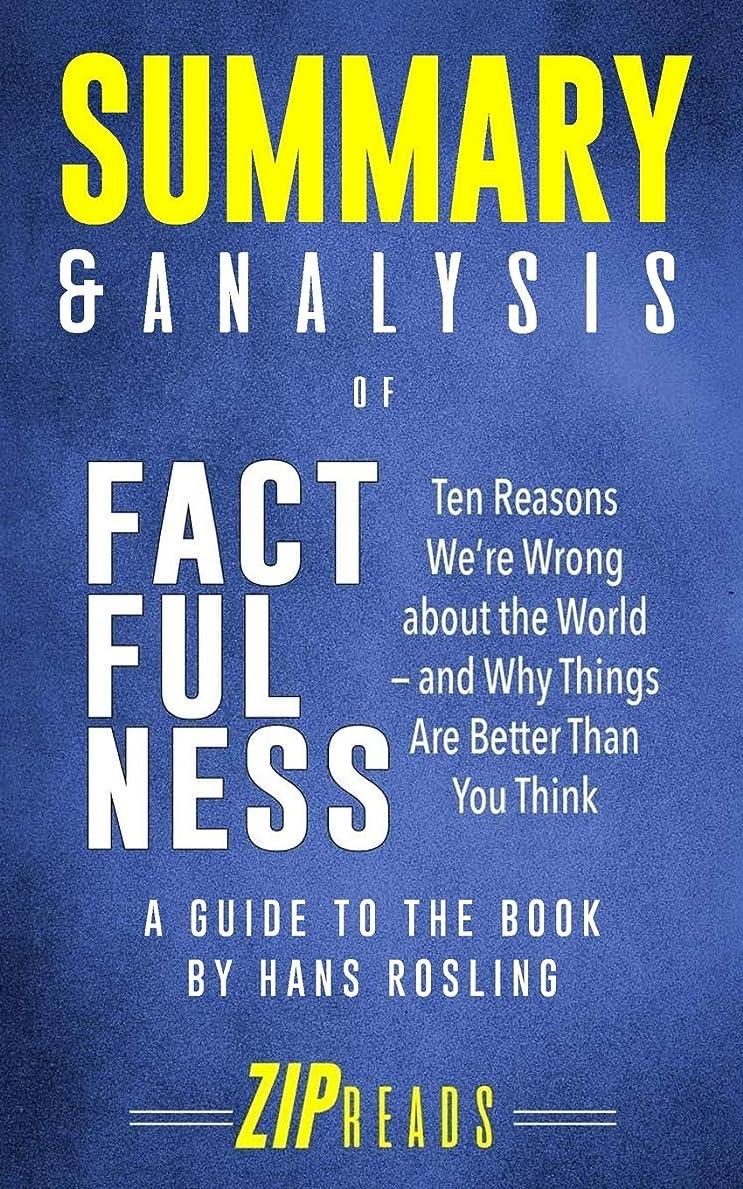 不倫観察ブレイズSummary & Analysis of Factfulness: Ten Reasons We're Wrong About the World—and Why Things Are Better Than You Think | A Guide to the Book by Hans Rosling