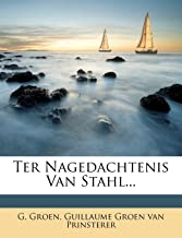 Ter Nagedachtenis Van Stahl... (Dutch Edition)