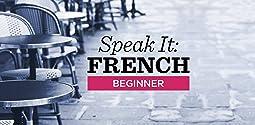 Speak It: French - Beginner