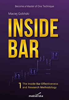 Inside Bar: Effectiveness and Research Methodology. Become a Master of One  Technique (Vol. 1)