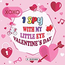 I Spy With My Little Eye Valentine´s Day: Book for 2-5 Years Olds A Fun and Interactive Coloring Book for Toddlers and Pre...