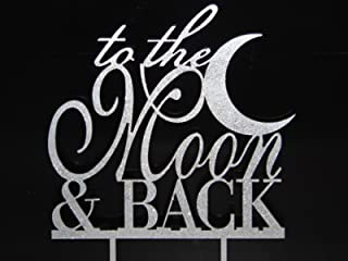 Silver or Gold Glittery To The Moon & Back Acrylic Wedding Cake Topper by Forbes Favors silver