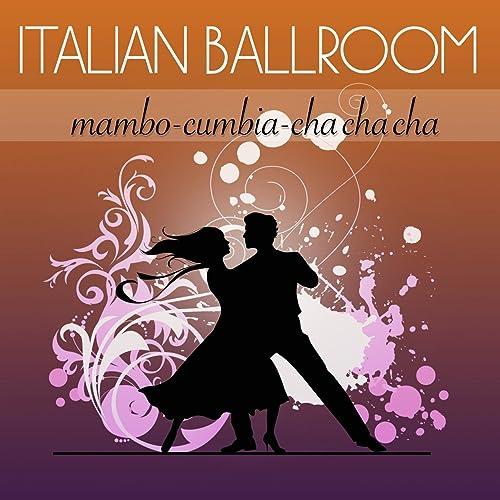Mambo Cumbia Cha Cha Cha Italian Ballroom Mp3 Downloads