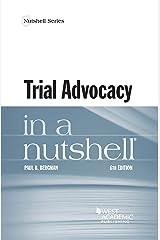 Trial Advocacy in a Nutshell (Nutshells) Kindle Edition