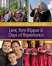 Lent, Yom Kippur & Days of Repentance (Celebrating Holidays & Festivals Around the World)