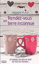 Rendez-vous en terre inconnue (French Edition)