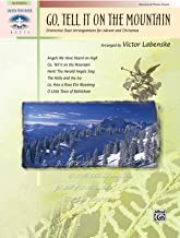 Go, Tell It on the Mountain: Distinctive Duet Arrangments for Advent and Christmas (Sacred Performer Duet Collections)
