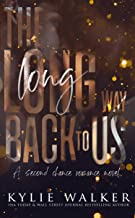 The Long Way Back To Us: A Second Chance Novel