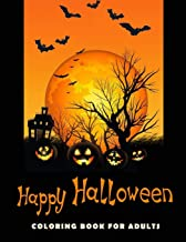 Happy Holloween Coloring Book Adults: An Adult Halloween Coloring Book for Adults and Kids Featuring New and Scary Hallowe...