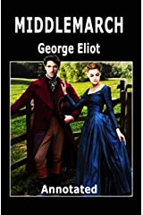 Middlemarch: (Annotated with more information) (English Edition) Format Kindle