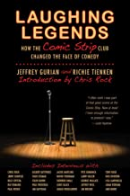 Laughing Legends: How The Comic Strip Club Changed The Face of Comedy