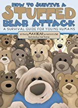 How to Survive a Stuffed Bear Attack: A Survival Guide for Young Humans