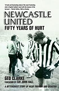 Newcastle United: Fifty Years of Hurt