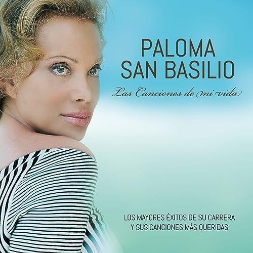 Las Canciones De Mi Vida By Paloma San Basilio On Amazon Music