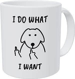 Wampumtuk Flipping Finger Dog I Do What I Want 11 Ounces Funny Coffee Mug