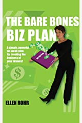 The Bare Bones Biz Plan: Six Weeks to an Extraordinary Business Kindle Edition