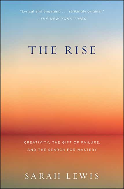 The Rise: Creativity, the Gift of Failure, and the Search for Mastery (English Edition)