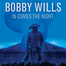 bobby wills in comes the night