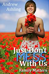 Just Don't Mess With Us: Family Matters Kindle Edition