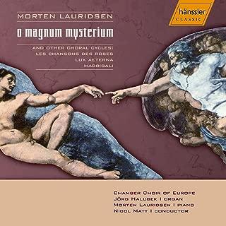 Lauridsen: O Magnum Mysterium / Lux Aeterna / Madrigali / Les Chansons Des Roses