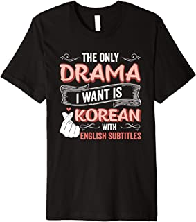 تنها درامی که می خواهم کره ای است با زیرنویس انگلیسی Kpop Premium T-Shirt