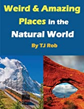 Weird and Amazing Places in the Natural World: (Age 6 - 8) (Wonders of the World)